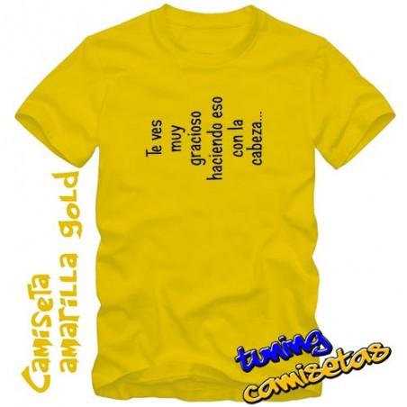Camiseta Te ves muy gracioso