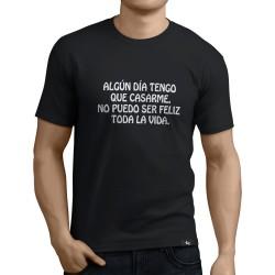 Camiseta Algun dia tendre que casarme