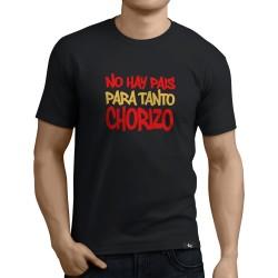 Camiseta No hay pais para tanto chorizo